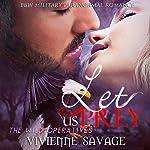 Let Us Prey: Wild Operatives, Book 2 | Vivienne Savage