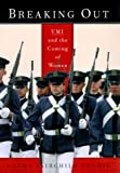 img - for Breaking Out: VMI and the Coming of Women book / textbook / text book