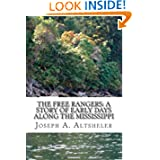 The Free Rangers: A Story of Early Days Along the Mississippi