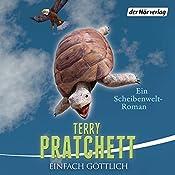 Einfach göttlich: Ein Scheibenwelt-Roman | Terry Pratchett
