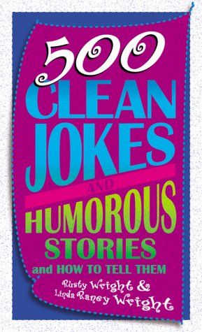 Image for 500 Clean Jokes and Humorous Stories : And How to Tell Them