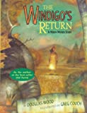 The Windigo's Return: A North Woods Story (0689800657) by Wood, Douglas