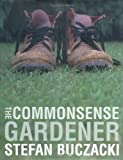 The Commonsense Gardener (0711222649) by Buczacki, Stefan