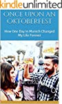Once Upon an Oktoberfest: How One Day...