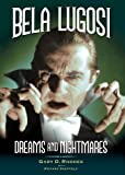 Bela Lugosi - Dreams and Nightmares