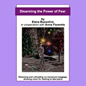 Disarming the Power of Fear | [Elena Bussolino]