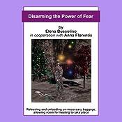 Disarming the Power of Fear | [Elena Bussolino]