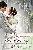 Alone with Mr. Darcy: A Pride & Prejudice Variation (English Edition)