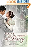 Alone with Mr. Darcy: A Pride & Preju...