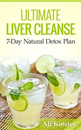 ultimate liver cleanse the 7 day natural detox plan included 7 day program kindle edition. Black Bedroom Furniture Sets. Home Design Ideas