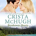 Breakaway Hearts: The Kelly Brothers, Book 2 Audiobook by Crista McHugh Narrated by Therese Plummer