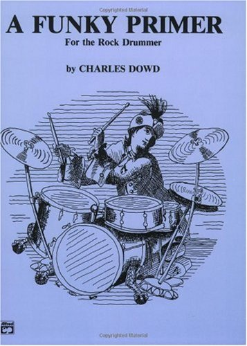 Charles Dowd - Funky Primer for the Rock Drummer