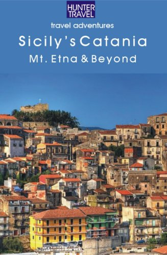 Sicily's Catania: Mt. Etna & Beyond (Adventure Guides)