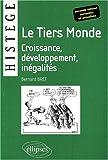 echange, troc Bernard Bret - Le Tiers Monde : Croissance, développement, inégalités - 2e édition remaniée et actualisée