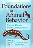 img - for Foundations of Animal Behavior: Classic Papers with Commentaries book / textbook / text book