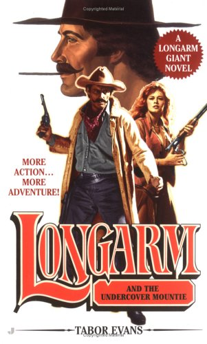 Longarm Giant 24: Longarm and the Undercover Mountie, Tabor Evans