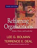 Reframing Organizations: Artistry, Choice, and Leadership (0787964271) by Lee G. Bolman