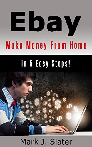 ebay-make-money-from-home-in-5-easy-steps-english-edition