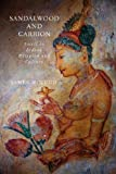 James McHugh Sandalwood and Carrion: Smell in Indian Religion and Culture