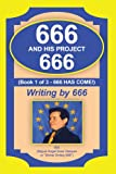 img - for 666 and His Project 666: 666 Has Come! book / textbook / text book