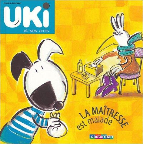 Ulki et ses amis (3) : La Maîtresse est malade
