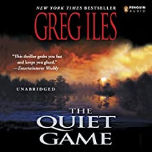 The Quiet Game (       UNABRIDGED) by Greg Iles Narrated by Tom Stechschulte
