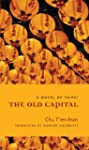 The Old Capital: A Novel of Taipei (M...