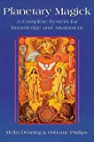 Planetary Magick: The Heart of Western Magick (Llewellyn's High Magick Series) (0875421938) by Phillips, Osborne