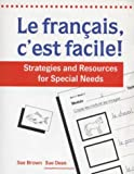 Francais, c'est Facile!: Strategies and Resources for Special Needs Sue Dean