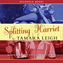 Splitting Harriet (       UNABRIDGED) by Tamara Leigh Narrated by Angela Goethals