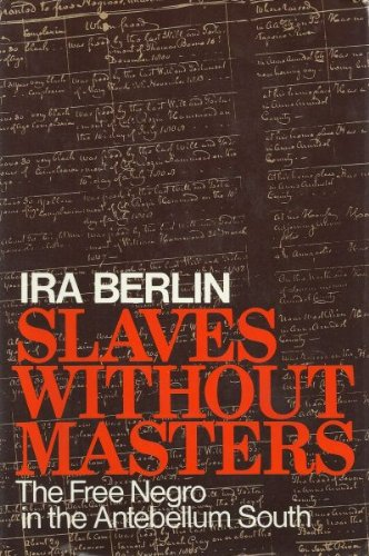 Slaves Without Masters; The Free Negro in the Antebellum South. PDF