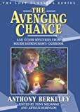 The Avenging Chance and Other Mysteries from Roger Sheringham's Casebook (Lost Classics) (1932009175) by Berkeley, Anthony