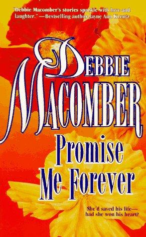 Promise Me Forever, DEBBIE MACOMBER