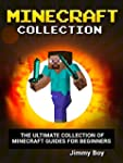 MINECRAFT: The Ultimate Collection of...