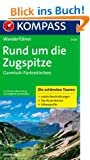 Rund um die Zugspitze - Garmisch-Partenkirchen: Wanderf�hrer mit Tourenkarten, H�henprofilen und Wandertipps
