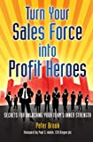 img - for Turn your sales force into profit heroes: Secrets for unlocking your team's inner strength book / textbook / text book