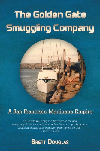 The Golden Gate Smuggling Company: A San Francisco Marijuana Empire