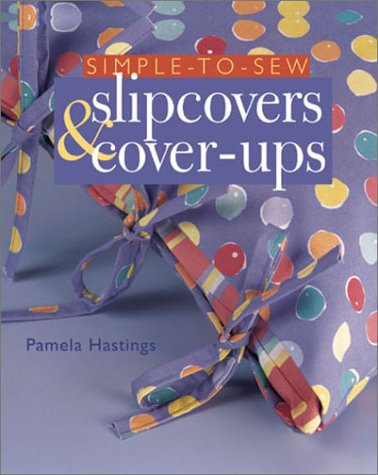 Simple-to-Sew Slipcovers & Cover-Ups