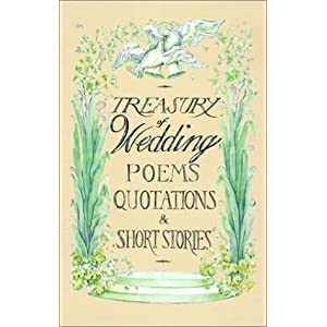 Treasury Of Wedding Poems Quotations Short Stories