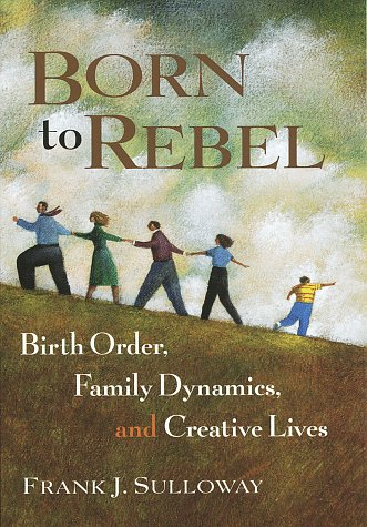Image for Born to Rebel: Birth Order, Family Dynamics, and Creative Lives