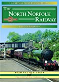 Adrian Vaughan The North Norfolk Railway: A Nostalgic Trip Along the Whole Route from South Lynn to Cromer (Past & Present Companion)