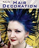 Hair Decorations (Body Art) (0431179301) by Dowswell, Paul