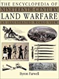 The Encyclopedia of Nineteenth-Century Land Warfare: An Illustrated World View (0393047709) by Farwell, Byron
