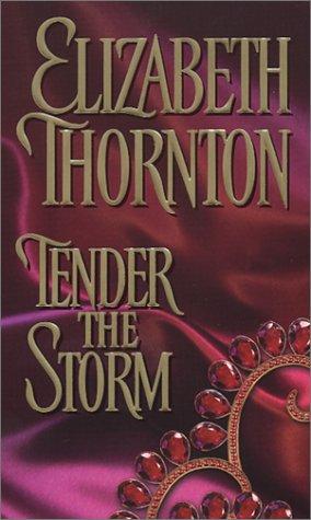Tender the Storm, ELIZABETH THORNTON