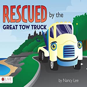 Rescued By The Great Tow Truck Audiobook