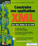 echange, troc Jean-Christophe Bernadac, François Knab - Construire une application XML