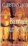 echange, troc Christian Jacq - Barrage sur le Nil