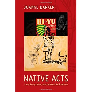 Native acts : law, recognition, and cultural authenticity