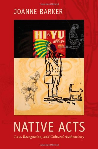 Native Acts: Law, Recognition, and Cultural Authenticity