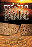 img - for The Seder Night: An Exalted Evening: The Passover Haggadah: With a Commentary Based on the Teachings of Rabbi Joseph B. Soloveitchik by Haggadah English & Hebrew published by KTAV Publishing House (2009) book / textbook / text book